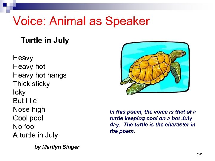 Voice: Animal as Speaker Turtle in July Heavy hot hangs Thick sticky Icky But