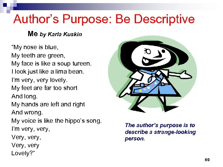 """Author's Purpose: Be Descriptive Me by Karla Kuskin """"My nose is blue, My teeth"""