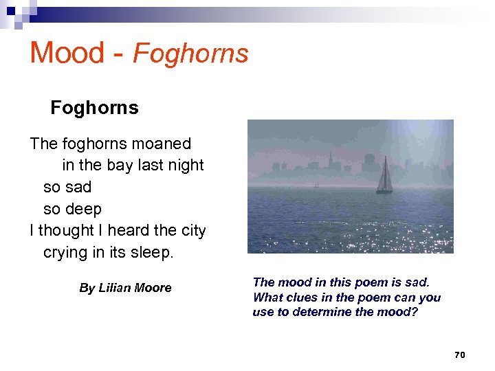 Mood - Foghorns The foghorns moaned in the bay last night so sad so