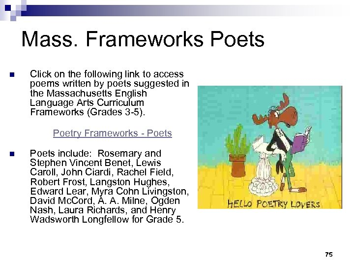 Mass. Frameworks Poets n Click on the following link to access poems written by