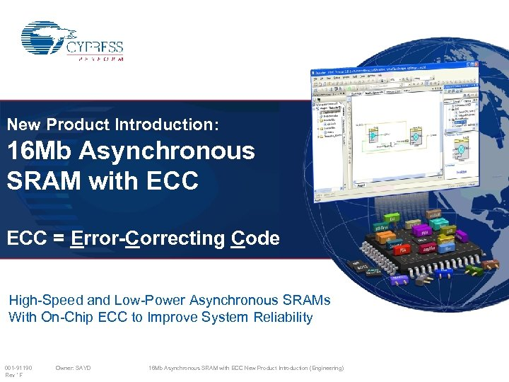 New Product Introduction: 16 Mb Asynchronous SRAM with ECC = Error-Correcting Code High-Speed and