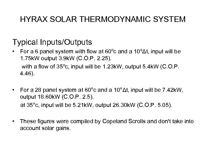 HYRAX SOLAR THERMODYNAMIC SYSTEM Typical Inputs/Outputs • For a 6 panel system with flow