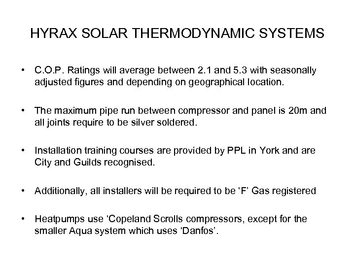 HYRAX SOLAR THERMODYNAMIC SYSTEMS • C. O. P. Ratings will average between 2. 1