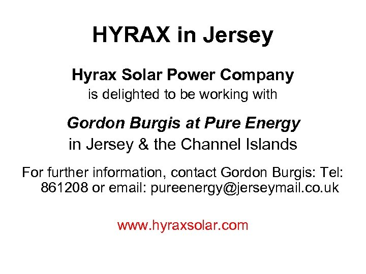 HYRAX in Jersey Hyrax Solar Power Company is delighted to be working with Gordon