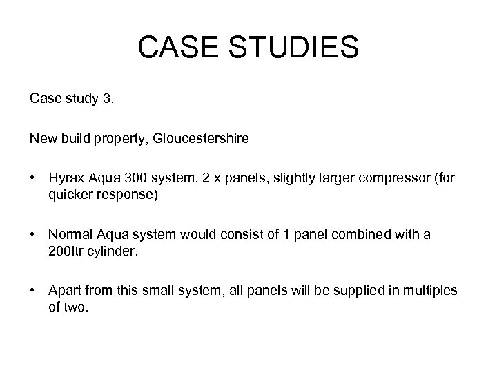 CASE STUDIES Case study 3. New build property, Gloucestershire • Hyrax Aqua 300 system,