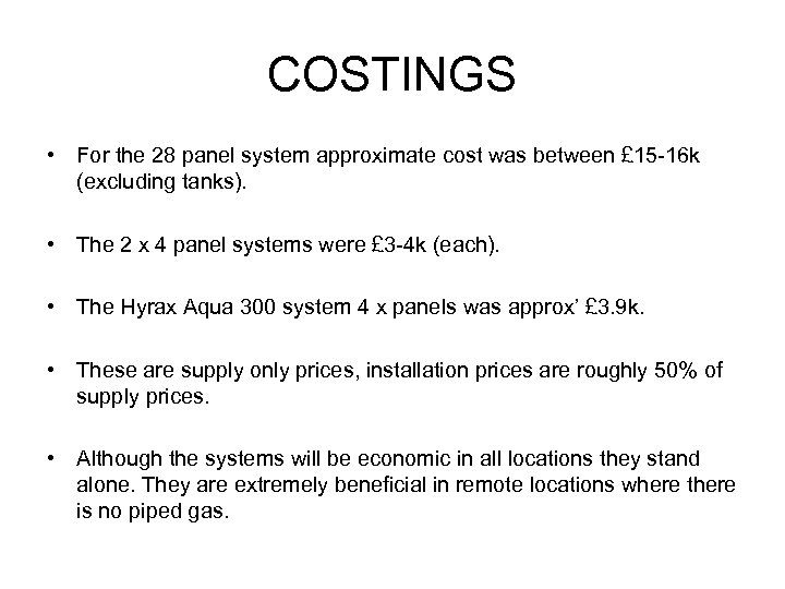 COSTINGS • For the 28 panel system approximate cost was between £ 15 -16