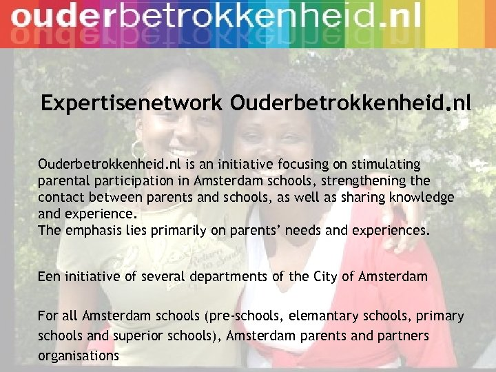 Expertisenetwork Ouderbetrokkenheid. nl is an initiative focusing on stimulating parental participation in Amsterdam schools,