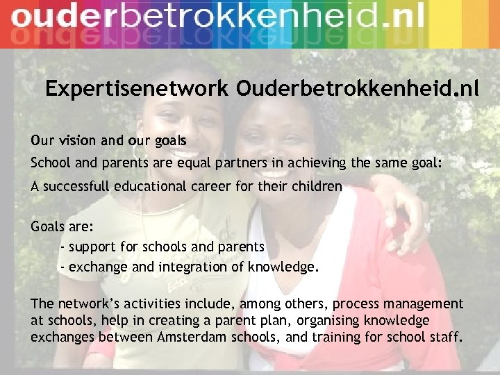 Expertisenetwork Ouderbetrokkenheid. nl Our vision and our goals School and parents are equal partners