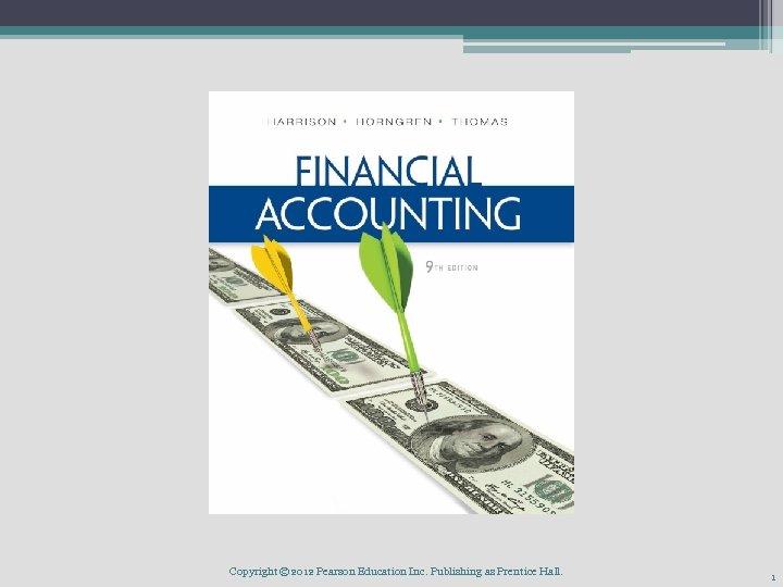 Copyright © 2012 Pearson Education Inc. Publishing as Prentice Hall. 1