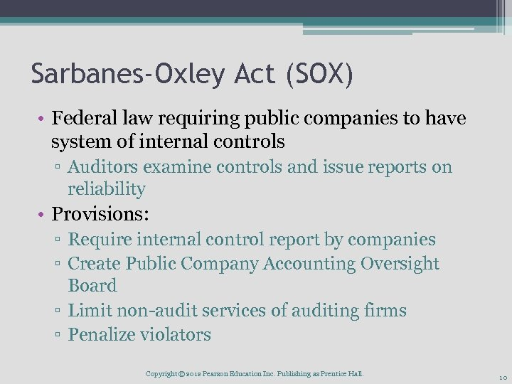 Sarbanes-Oxley Act (SOX) • Federal law requiring public companies to have system of internal