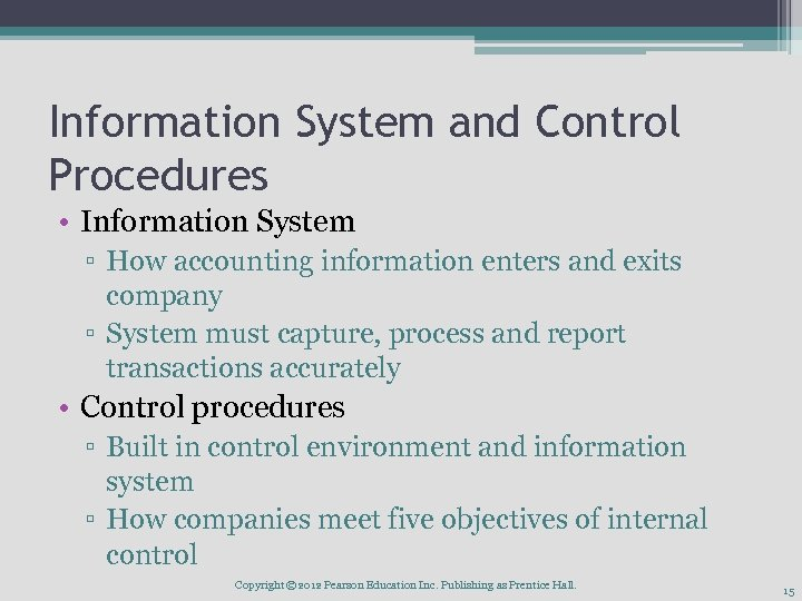 Information System and Control Procedures • Information System ▫ How accounting information enters and