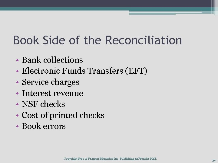 Book Side of the Reconciliation • • Bank collections Electronic Funds Transfers (EFT) Service