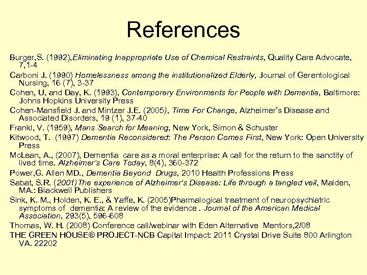 References Burger, S. (1992), Eliminating Inappropriate Use of Chemical Restraints, Quality Care Advocate, 7,