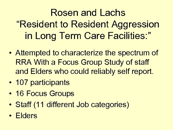 """Rosen and Lachs """"Resident to Resident Aggression in Long Term Care Facilities: """" •"""