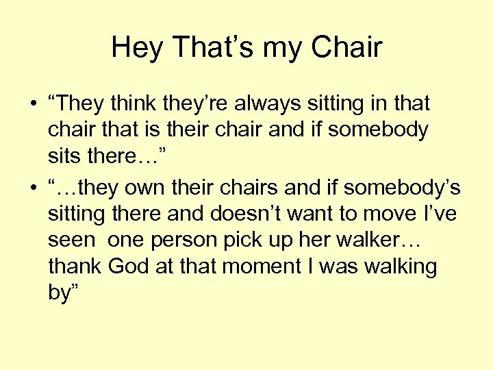 """Hey That's my Chair • """"They think they're always sitting in that chair that"""
