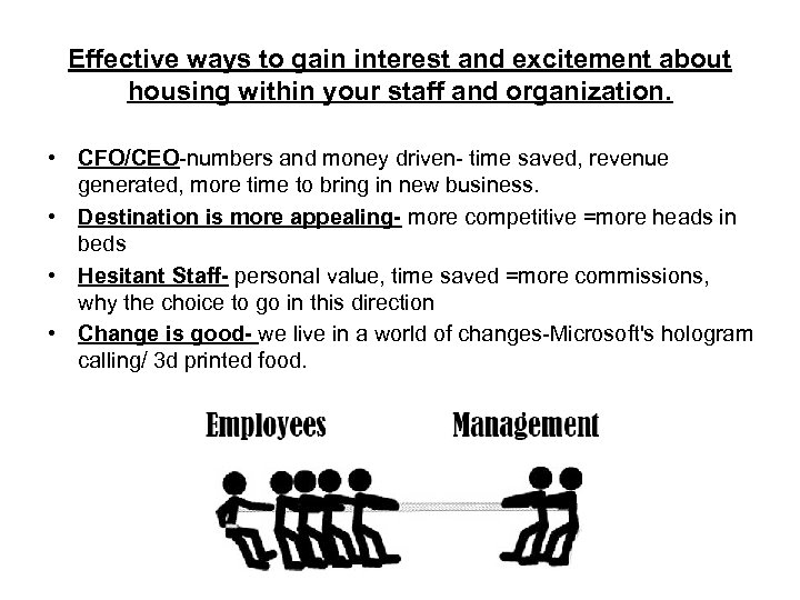 Effective ways to gain interest and excitement about housing within your staff and organization.