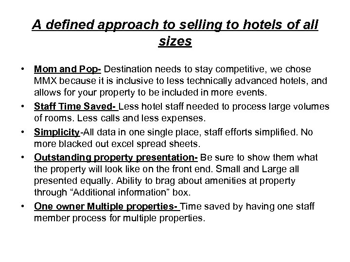 A defined approach to selling to hotels of all sizes • Mom and Pop-