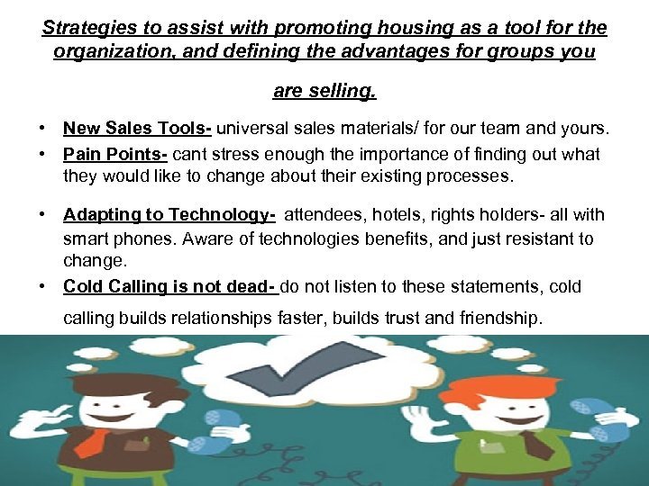 Strategies to assist with promoting housing as a tool for the organization, and defining