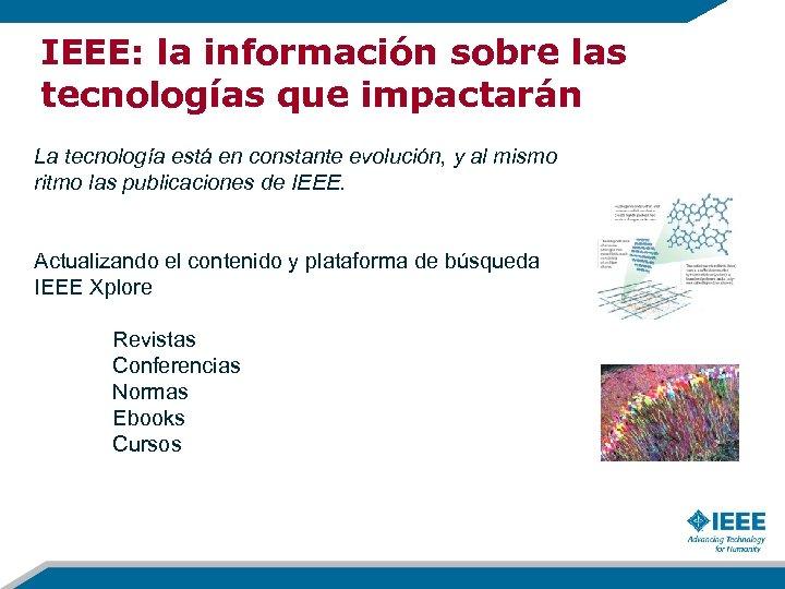 IEEE: la información sobre las tecnologías que impactarán La tecnología está en constante evolución,