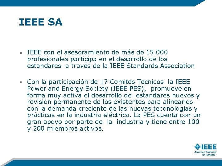 IEEE SA IEEE con el asesoramiento de más de 15. 000 profesionales participa en