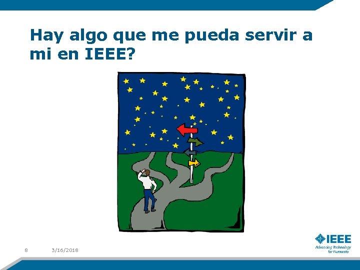 Hay algo que me pueda servir a mi en IEEE? 8 3/16/2018