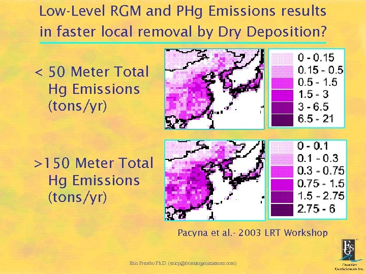 Low-Level RGM and PHg Emissions results in faster local removal by Dry Deposition? <