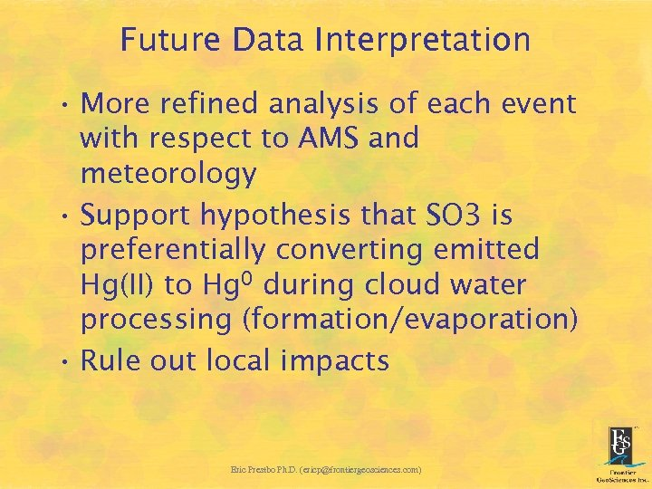 Future Data Interpretation • More refined analysis of each event with respect to AMS