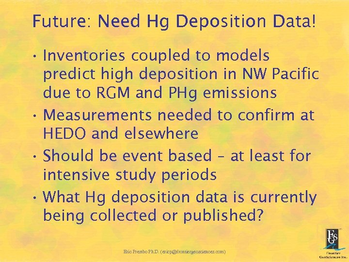 Future: Need Hg Deposition Data! • Inventories coupled to models predict high deposition in