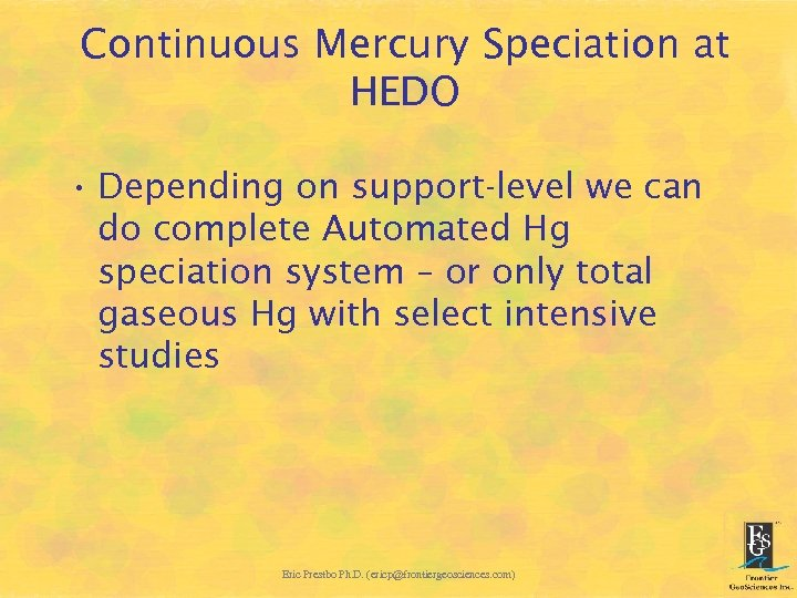 Continuous Mercury Speciation at HEDO • Depending on support-level we can do complete Automated
