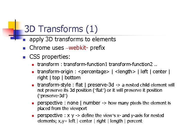 3 D Transforms (1) n n n apply 3 D transforms to elements Chrome