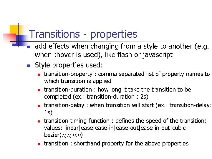 Transitions - properties n n add effects when changing from a style to another