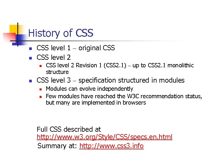 History of CSS n n CSS level 1 – original CSS level 2 n