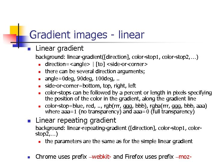 Gradient images - linear n Linear gradient background: linear-gradient([direction], color-stop 1, color-stop 2, …)