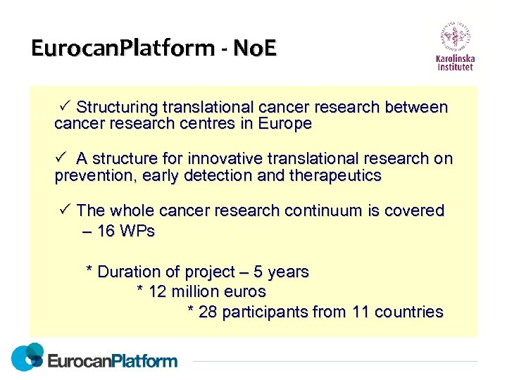 Eurocan. Platform - No. E Structuring translational cancer research between cancer research centres in