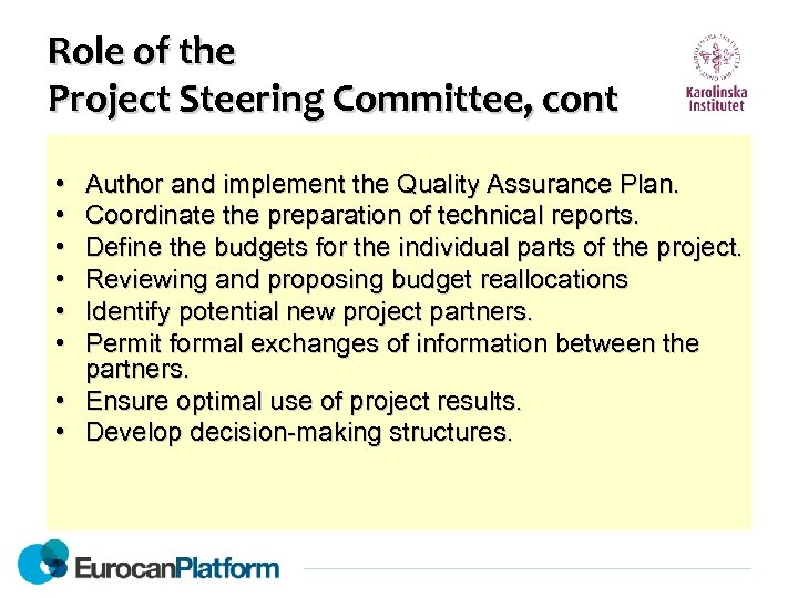 Role of the Project Steering Committee, cont • • • Author and implement the