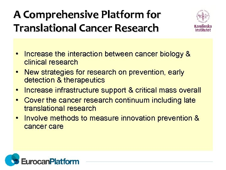 A Comprehensive Platform for Translational Cancer Research • Increase the interaction between cancer biology