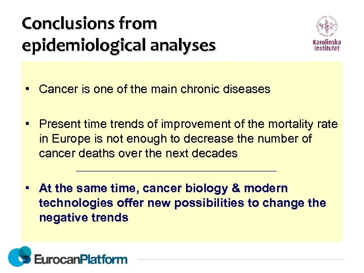 Conclusions from epidemiological analyses • Cancer is one of the main chronic diseases •