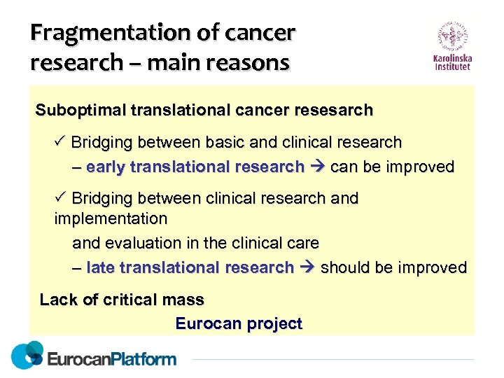 Fragmentation of cancer research – main reasons Suboptimal translational cancer resesarch Bridging between basic