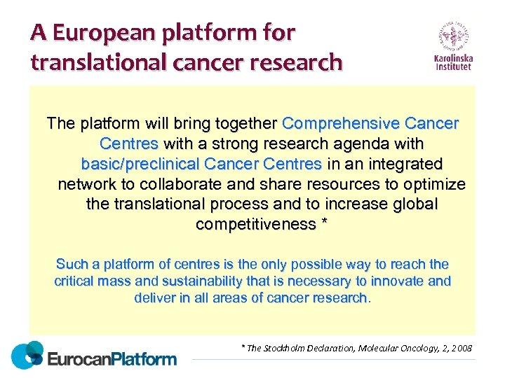 A European platform for translational cancer research The platform will bring together Comprehensive Cancer