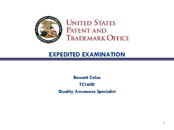 EXPEDITED EXAMINATION Bennett Celsa TC 1600 Quality Assurance Specialist 1