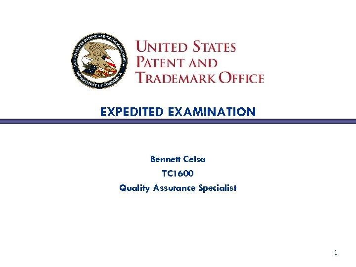 EXPEDITED EXAMINATION Bennett Celsa TC 1600 Quality Assurance Specialist 1