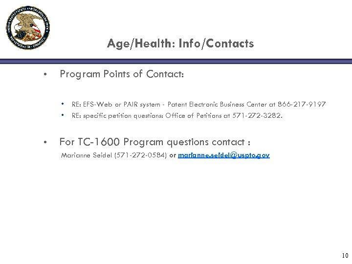 Age/Health: Info/Contacts • Program Points of Contact: • • • RE: EFS-Web or PAIR