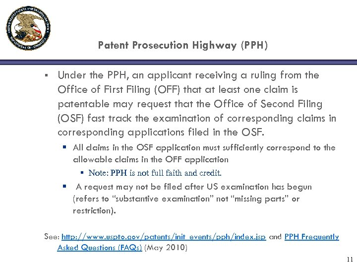 Patent Prosecution Highway (PPH) § Under the PPH, an applicant receiving a ruling from