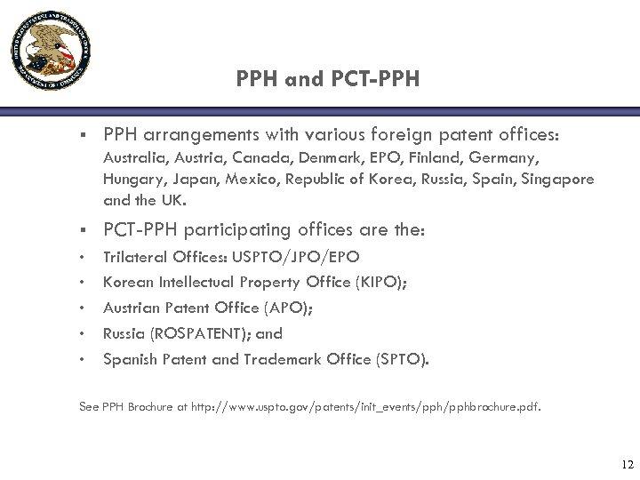 PPH and PCT-PPH § PPH arrangements with various foreign patent offices: Australia, Austria, Canada,