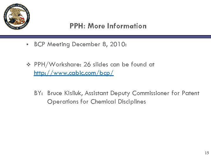 PPH: More Information § BCP Meeting December 8, 2010: v PPH/Workshare: 26 slides can