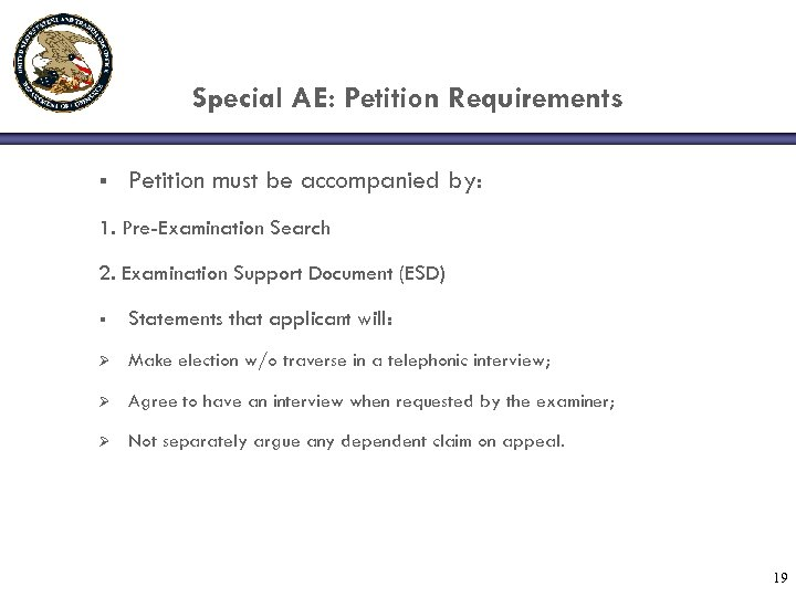 Special AE: Petition Requirements § Petition must be accompanied by: 1. Pre-Examination Search 2.