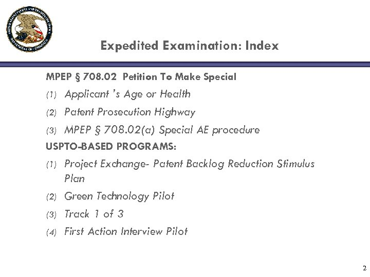 Expedited Examination: Index MPEP § 708. 02 Petition To Make Special (1) (2) (3)