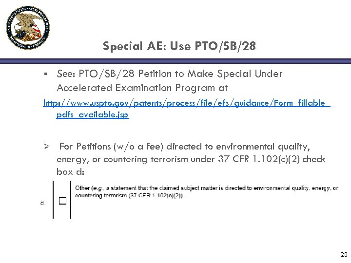 Special AE: Use PTO/SB/28 § See: PTO/SB/28 Petition to Make Special Under Accelerated Examination