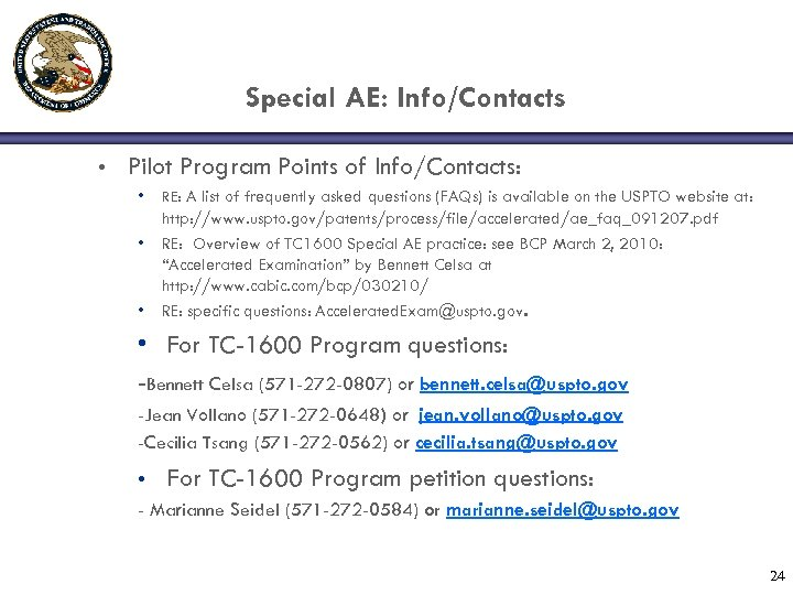 Special AE: Info/Contacts • Pilot Program Points of Info/Contacts: • • • RE: A