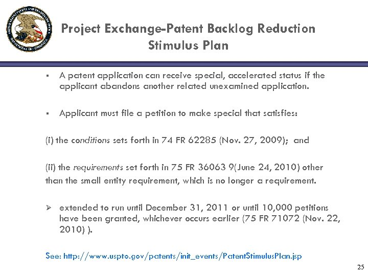 Project Exchange-Patent Backlog Reduction Stimulus Plan § A patent application can receive special, accelerated